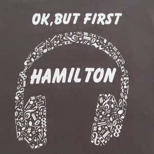 🆕️Graphic tee•'Ok, but 1st Hamilton'•s/s•🎧🎶🎵🎤